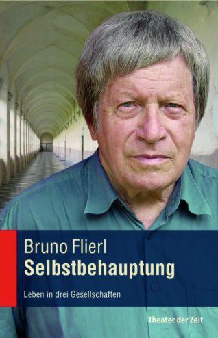 """Buchcover """"Selbstbehauptung - Leben in drei Gesellschaften"""" von Bruno Flierl, Verlag Theater der Zeit, 416 Seiten,  ISBN 978-3-95749-024-7"""