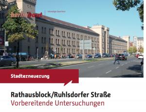 Sanierungsgebiet Rathausblock/Ruhlsdorfer Straße alias Dragonerareal in Kreuzberg (Abb. SenStadtUm)